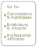 Go to: Commissions & Purchases, Exhibitions & Awards, Professional Affiliates
